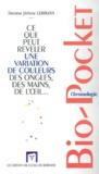 Jérôme Lehmann - Chromologie. - Ce que peut révéler une variation de couleurs des ongles, des mains, de l'oeil....