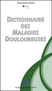 Jérôme Lehmann - Dictionnaire des maladies douloureuses.