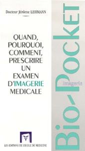 Jérôme Lehmann - Quand, pourquoi, comment prescrire un examen d'imagerie médicale.