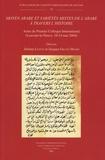 Jérôme Lentin et Jacques Grand'Henry - Moyen arabe et variétés mixtes de l'arabe à travers l'histoire - Actes du Premier Colloque International (Louvain-la-Neuve, 10-14 mai 2004).