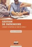 Jérôme Leprovaux - Gestion de patrimoine - Comment se protéger au sein du couple ?.