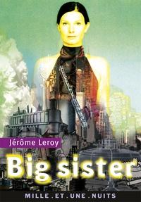 Jérôme Leroy - Big Sister.