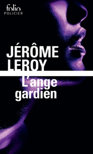 Jérôme Leroy - L'ange gardien.