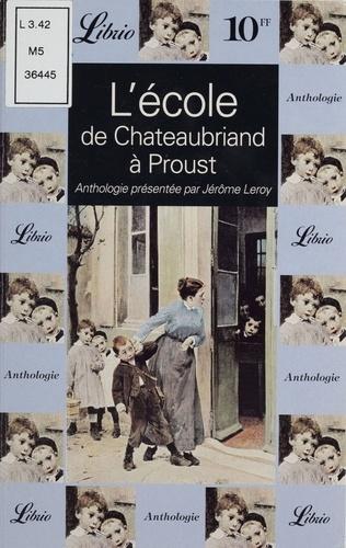 L'école de Chateaubriand à Proust.. Anthologie