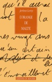 Jérôme Leroy - L'Orange de Malte.