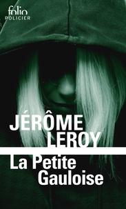 Jérôme Leroy - La petite Gauloise.