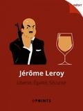 Jérôme Leroy - Liberté, Egalité, Sécurité.