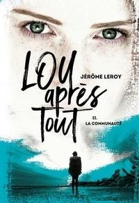 Jérôme Leroy - Lou après tout Tome 2 : La communauté.