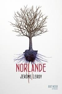 Jérôme Leroy - Norlande.