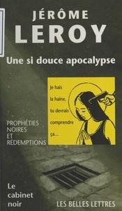 Jérôme Leroy - Une si douce apocalypse.