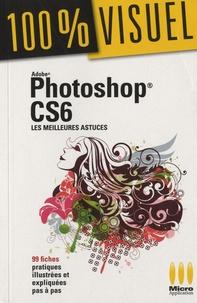 Adobe Photoshop CS6 - Les meilleures astuces.pdf