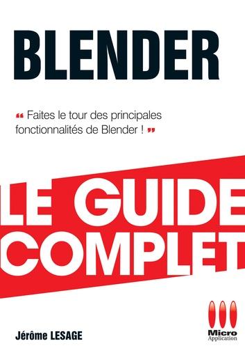 Jérôme Lesage - Blender - Le guide complet - Faites le tour des principales fonctionnalités de Blender !.