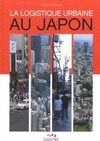 Jérôme Libeskind - La logistique urbaine au Japon.