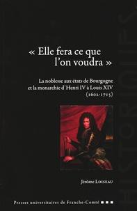 «Elle fera ce que l'on voudra» - La noblesse aux états de Bourgogne et la monarchie d'Henri IV à Louis XIV (1602-1715).pdf