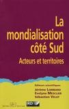 Jérôme Lombard et Evelyne Mesclier - La mondialisation côté Sud - Acteurs et territoires.