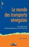 Jérôme Lombard - Le monde des transports sénégalais - Ancrage local et développement international.