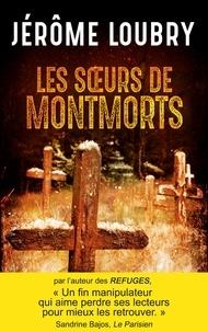 Jérôme Loubry - Les soeurs de Montmorts.