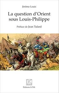 Deedr.fr La question d'Orient sous Louis-Philippe Image