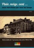 Jérôme Lucas - Pluie, neige, vent... nous marchions par tous les temps - Recueil n° 3, Récits inédits de 11 personnes nées entre 1920 et 1936.