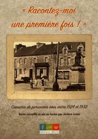 """Jérôme Lucas - """"Racontez-moi une première fois !"""" - Causerie de personnes nées entre 1924 et 1932."""