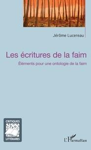 Jérôme Lucereau - Les écritures de la faim - Elements pour une ontologie de la faim.