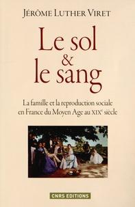 Le sol et le sang - La famille et la reproduction sociale en France du Moyen Age au XIXe siècle.pdf