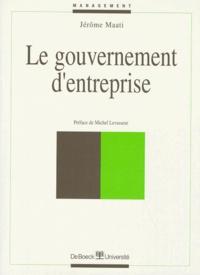 Jérôme Maati - Le gouvernement d'entreprise.