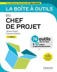 Jérôme Maes et François Debois - La boîte à outils du Chef de projet - 2e éd. - 74 outils clés en main + 12 vidéos d'approfondissement.