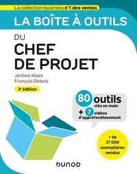 Jérôme Maes et François Debois - La boîte à outils du chef de projet - 3e éd..