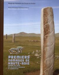 Jérôme Magail et Aurélien Simonet - Premiers nomades de Haute-Asie - Voyage au coeur de la steppe mongole et sibérienne.