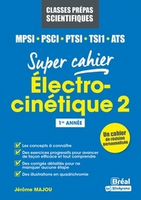 Jérôme Majou - Electrocinétique 2 MPSI, PCSI, PTSI,TSI1, ATS - 1re année.