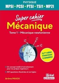 Jérôme Majou - Mécanique MPSI, PCSI, PTSI, TSI1, ATS - 1re année.