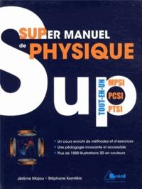 Jérôme Majou et Stéphane Komilikis - Supermanuel de physique - Tout-en-un MPSI-PCSI-PTSI.