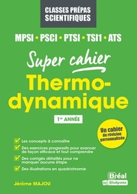 Jérôme Majou - Thermodynamique MPSI, PSCI, PTSI, ATS - 1re année.