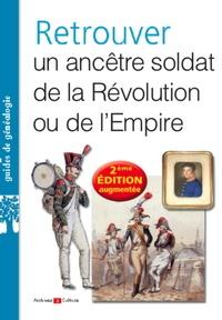 Jérôme Malhache - Retrouver un ancêtre soldat de la Révolution ou de l'Empire.