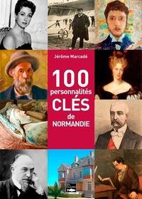 Jérôme Marcadé - 100 personnalités clés de Normandie.