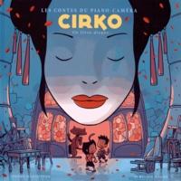 Jérôme Margotton et Aurélien Maury - Les contes du piano-caméra - Episode 2, Cirko. 1 CD audio