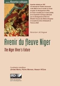 Jérôme Marie et Pierre Morand - Avenir du fleuve Niger - Edition bilingue français-anglais.