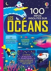 Jerome Martin et Alex Frith - 100 infos insolites sur les oceans.