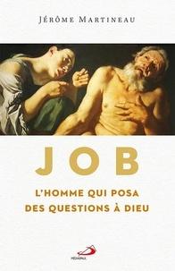 Téléchargement ebook anglais Job l'homme qui posa des questions à Dieu ePub RTF PDB 9782897602116 par Jérôme Martineau en francais