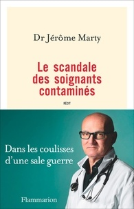 Jérôme Marty - Le scandale des soignants contaminés.