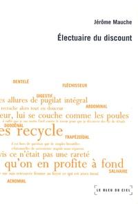Jérôme Mauche - Electuaire du discount.