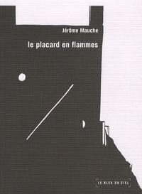 Jérôme Mauche - Le placard en flammes.