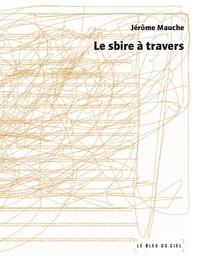 Jérôme Mauche - Le sbire à travers.