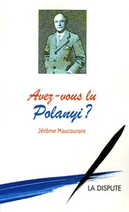 Jérôme Maucourant - Avez-vous lu Polanyi ?.