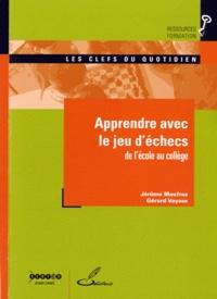 Jérôme Maufras et Gérard Vaysse - Apprendre le jeu d'échecs - De l'école au collège.