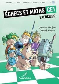 Jérôme Maufras et Gérard Vaysse - Echecs et maths CE1 - Cahier d'exercices.