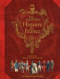 Ma première histoire de France - Jérôme Maufras |