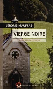 Jérôme Maufras - Vierge noire - Morte saison en Savoie.
