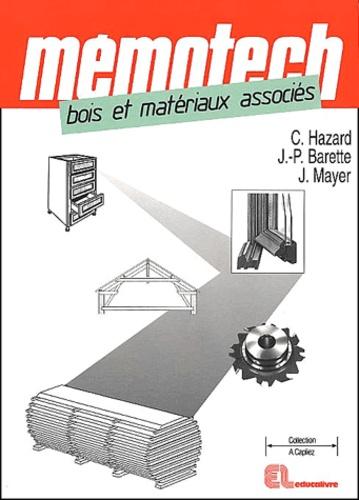 Jérôme Mayer et Claude Hazard - Bois et matériaux associés.